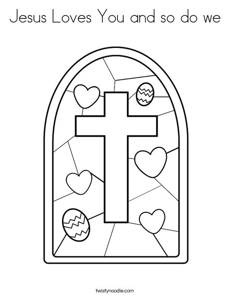 coloring pages jesus loves you jesus loves you and so do we coloring page twisty noodle