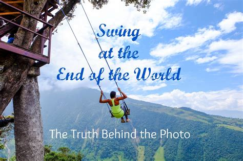 swing at the end of the world swing at the end of the world the truth behind the photo