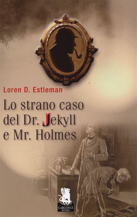lo strano caso di dr jekyll e mr hyde libro lo strano caso dr jekyll e mr di loren