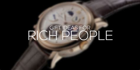 Gifts For The Rich by Gift Ideas For Rich Ealuxe