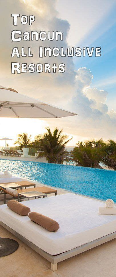 best all inclusive cancun best 25 best cancun resorts ideas on mexico