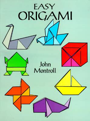 Easy Origami Book - easy origami by montroll paperback booksamillion