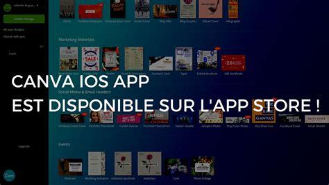 canva app canva ios app est disponible sur l app store pour le