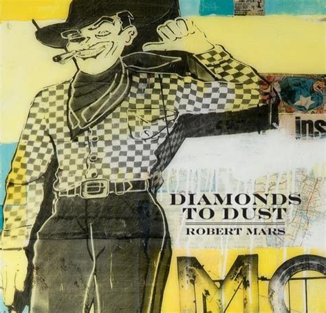 robert mars futurelics past is present books diamonds to dust by robert mars blurb books