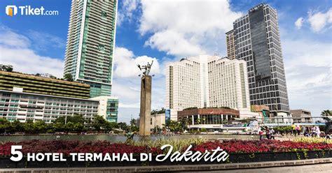 daftar hotel di indonesia inilah daftar 5 hotel termahal di jakarta tiket com