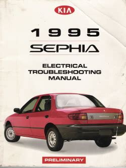 small engine service manuals 1995 kia sephia parking system 1995 kia sephia factory electrical troubleshooting manual preliminary