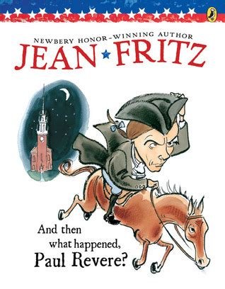 a picture book of paul revere and then what happened paul revere by jean fritz