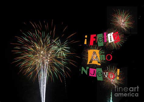 feliz ano nuevo happy new year fireworks for feliz ano nuevo happy new year photograph by