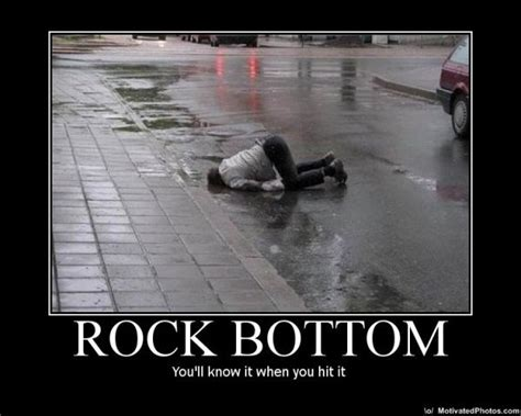 Rock Bottom Meme - quotes about hitting rock bottom quotesgram
