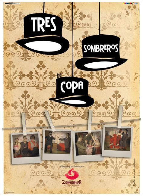 tres sombreros de copa teatro tres sombreros de copa pedrezuela activa