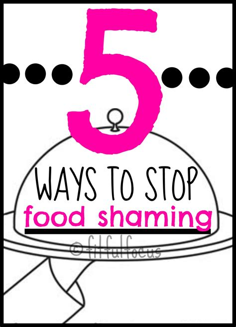 boggy end feel health sources 5 ways to stop food shaming