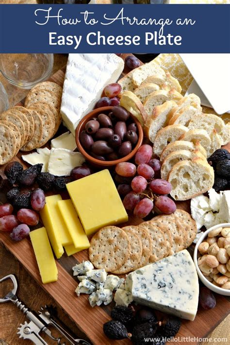 entertaining at home how to arrange an easy cheese plate hello little home