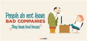people don t leave bad companies they leave bad bosses