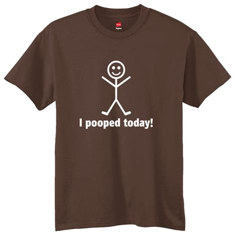 Todays Tshirt s day i pooped today t shirt mens t shirt