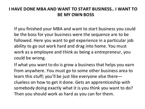 Bad Reasons To Get An Mba by I Done Mba And Want To Start Business I Want To Be