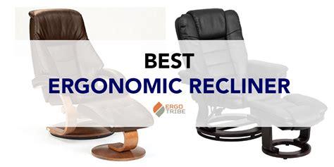 ergonomic recliner chair reviews best ergonomic recliner 2017 reviews and buying guide