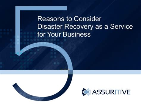 reasons for a service 5 reasons to consider disaster recovery as a service for your business