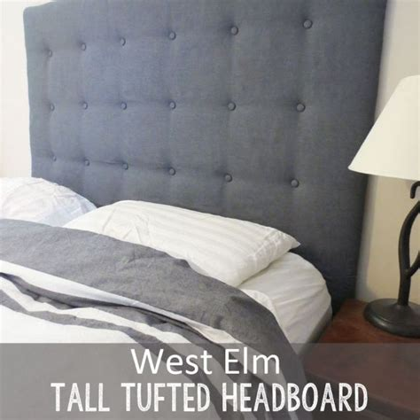 west elm tufted headboard diy west elm tall tufted headboard how to create it for