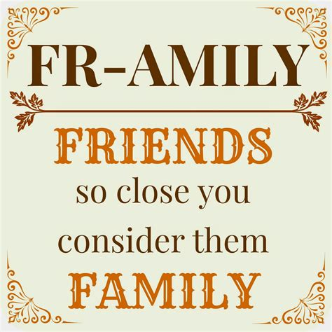 Friend Of The Family quotes about friends considered family quotesgram