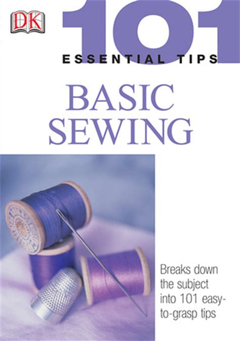 sewing learn sewing techniques and strategies books basic sewing 101 essential tips by chris jefferys