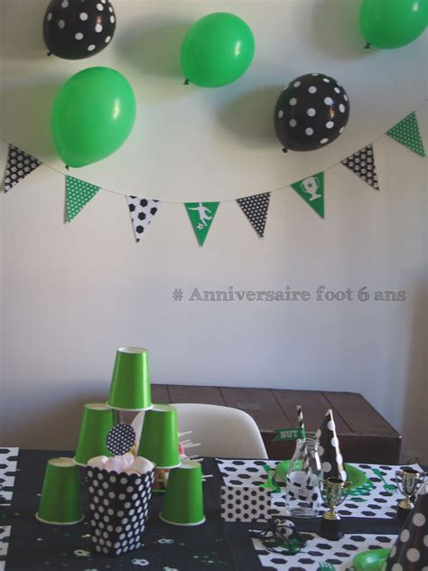 decoration fete anniversaire organiser un anniversaire theme foot pour les 6 ans de