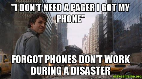 Forgot Phone Meme - quot i don t need a pager i got my phone quot forgot phones don t