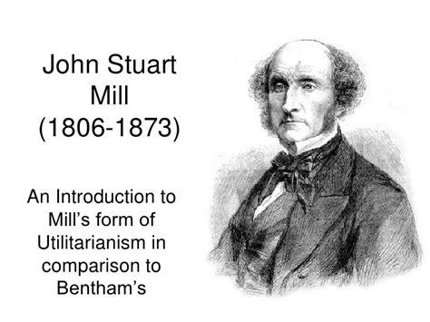 john stuart mill utilitarianism utilitarianism bentham mill