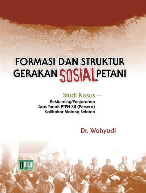 Buku Gerakan Sosial Islam Teori Pendekatan Dan Studi Kasus Quintan formasi dan struktur gerakan sosial petani umm press