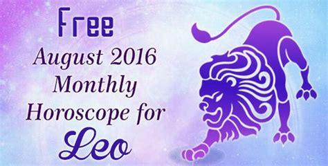 august 2016 leo monthly horoscope leo love horoscope