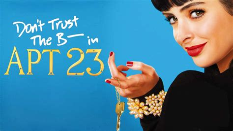 the bitch in appartment 23 must watch quot don t trust the b in apartment 23