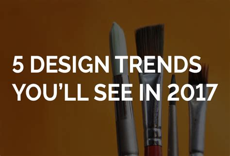 design forecast 5 trends to watch for in 2017 5 design trends you ll see in 2017 collaborative haus