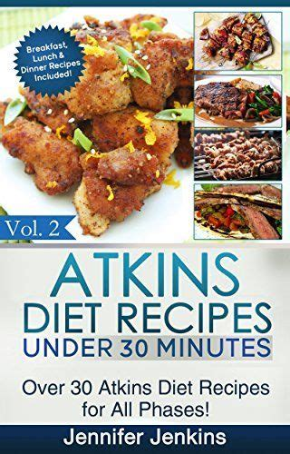 induction cookbook atkins diet recipes under 30 minutes vol 2 over 30