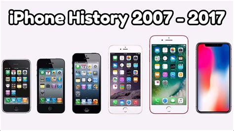 iphone history iphone history 2007 2018 all history