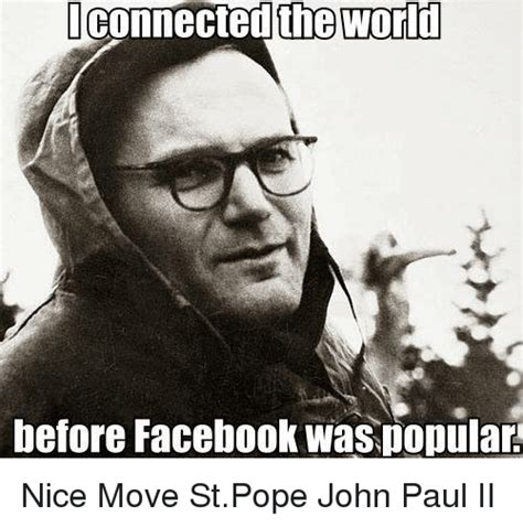 Pope Meme - 12 of the most awesome memes of pope st john paul ii