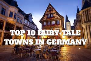best towns in top 10 fairy tale towns in germany places to see in your lifetime