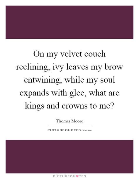 my couch lyrics velvet quotes velvet sayings velvet picture quotes