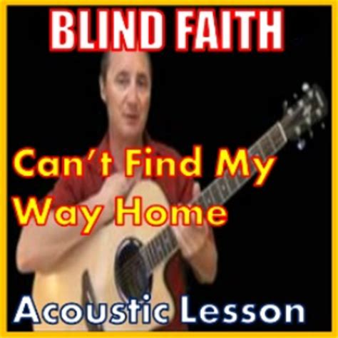 learn to play can t find my way home by blind faith