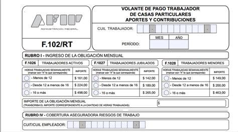 afip sueldo empleadas domesticas 2016 servicio dom 233 stico c 243 mo es el nuevo formulario 102 rt