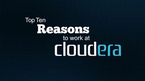 10 Reasons To Work by Top Ten Reasons To Work At Cloudera