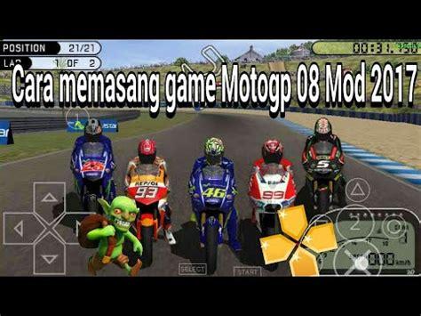 cara mod game online cara memasang game motogp 2008 mod motogp 2017 ppsspp