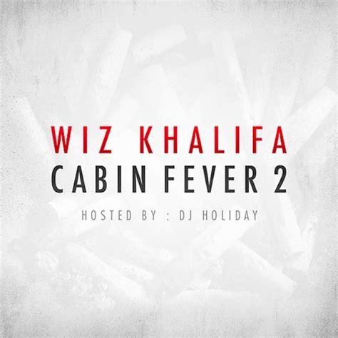 Wiz Khalifa Cabin Fever 1 by Wiz Khalifa Cabin Fever 2 Stereogum