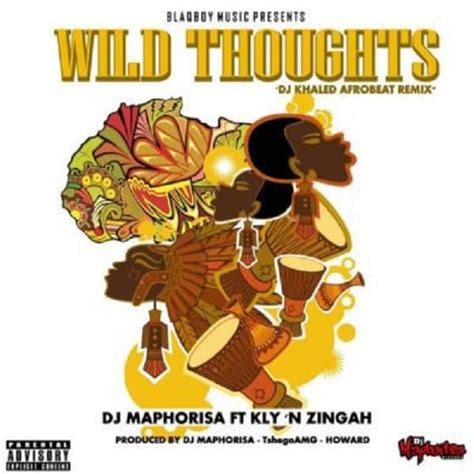 download mp3 wild thoughts download mp3 dj maphorisa wild thoughts dj khaled