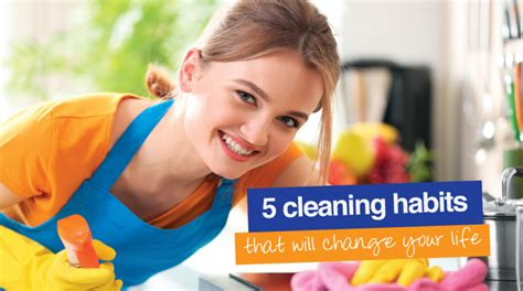 cleaning habits five cleaning habits that will change your life