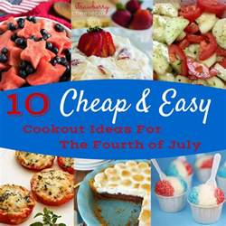10 cheap and easy cookout ideas for the fourth of july