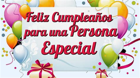 imagenes de cumpleaños especiales feliz cumplea 241 os para una persona especial youtube