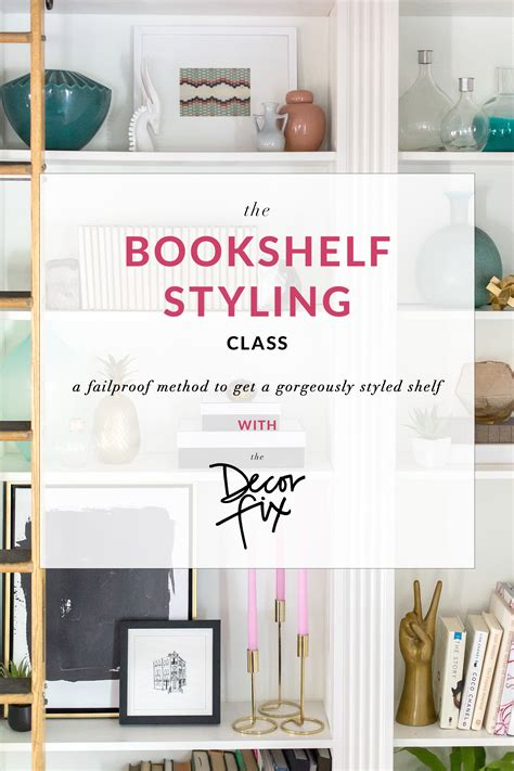 how to style a bookcase how to style a bookshelf