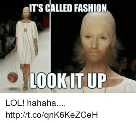 It Meme - it s called fashion lookit up lol hahaha httptcoqnk6kezceh fashion meme on sizzle