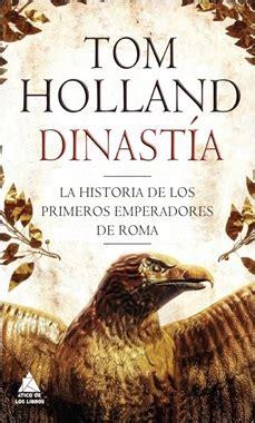 dinasta la historia metahistoria dinast 237 a la historia de los primeros emperadores de roma rese 241 as de novedades