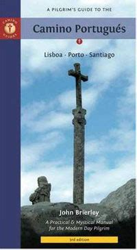 a survival guide to the portuguese camino in galicia information about the portuguese way in galicia books a pilgrim s guide to the camino portugues brierley