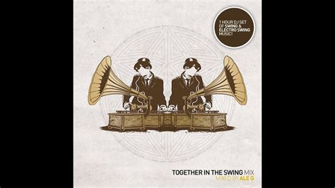 musica swing together in the swing mix electro swing swing